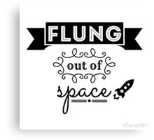 Flung out of space. (2.0) Canvas Print