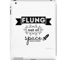 Flung out of space. (2.0) iPad Case/Skin