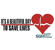 Grey's Anatomy - It's a Beautiful Day to Save Lives Photographic Print