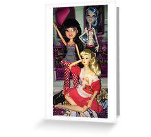 Monster High + Barbie + Bratz  Greeting Card