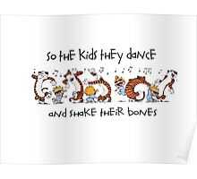 So the kids they dance and shake their bones Poster