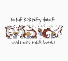 So the kids they dance and shake their bones Kids Tee