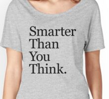 Smarter Than You Think Women's Relaxed Fit T-Shirt