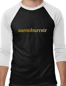 Aaron Burr, Sir Men's Baseball ¾ T-Shirt