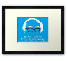 Bernie - Hey Girl Framed Print