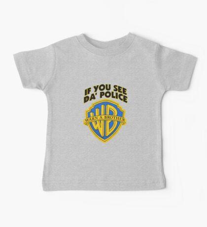 Warn a Brother Shirt Baby Tee