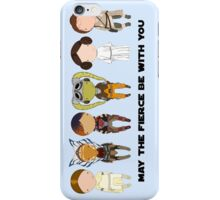 May the FIERCE be with you iPhone Case/Skin