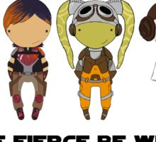 May the FIERCE be with you Sticker