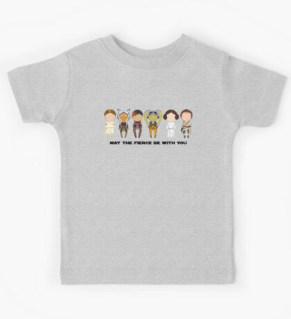 May the FIERCE be with you Kids Tee