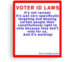 Voter ID Laws: It's Not Racism! Canvas Print
