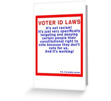 Voter ID Laws: It's Not Racism! Greeting Card