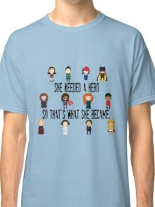 So that's what she became Classic T-Shirt