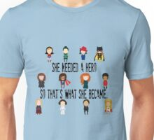 So that's what she became Unisex T-Shirt