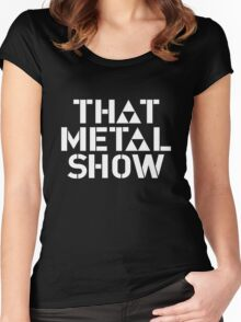 that metal show old Women's Fitted Scoop T-Shirt