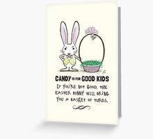 Candy is for Good Kids Greeting Card