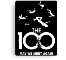The 100 - May We Meet Again Canvas Print
