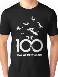 The 100 - May We Meet Again Unisex T-Shirt
