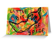Life Is Spicy Sometimes Greeting Card