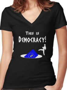This is democracy anti EU referendum ukip Women's Fitted V-Neck T-Shirt