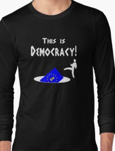 This is democracy anti EU referendum ukip Long Sleeve T-Shirt