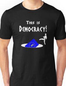 This is democracy anti EU referendum ukip Unisex T-Shirt