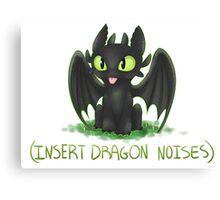 (Insert Dragon Noises) Canvas Print