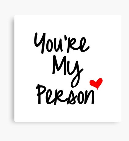 You're My Person Canvas Print