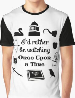 """""""I'd Rather Be Watching Once Upon a Time"""" Icon Design in Black Graphic T-Shirt"""