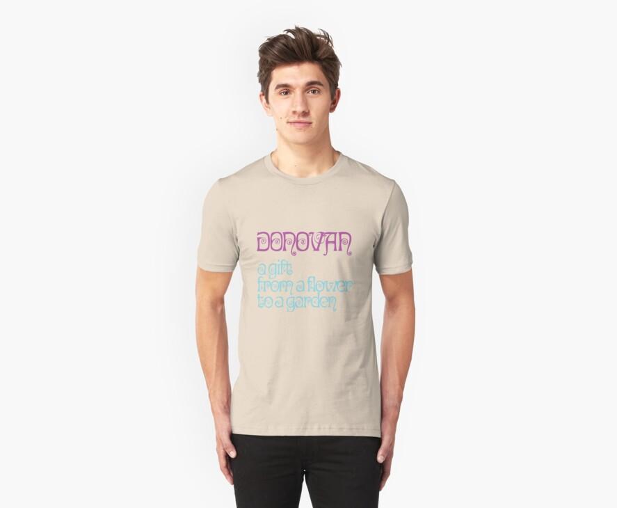 Donovan - I love my shirt by johnnythunder