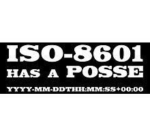 ISO-8601 has a Posse Photographic Print