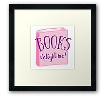 Books delight me Framed Print