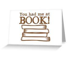 You had me at BOOK Greeting Card