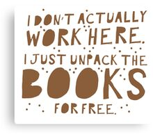 I don't actually work here! I just unpack the books for free Canvas Print