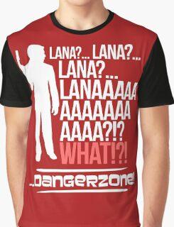 LANAAAAAAA!?!... Danger Zone! Graphic T-Shirt