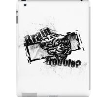Brain Trouble? iPad Case/Skin