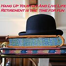 Card: Hang Up Your Hat & Live Life... by Francis Drake