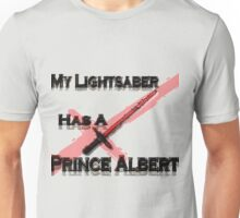 My Lightsaber has a Prince Albert Unisex T-Shirt