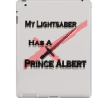 My Lightsaber has a Prince Albert iPad Case/Skin