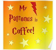 My Patronus is Coffee! Poster
