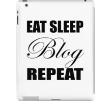 Eat Sleep Blog Repeat iPad Case/Skin