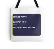 Science Terms - Quantum Jump Tote Bag