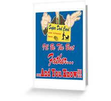 I'll Be the Best Father ... and You Know Greeting Card