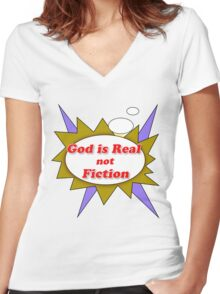 God Is not Fiction  Women's Fitted V-Neck T-Shirt