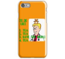 Tea, Tea, Save The World, Tea. iPhone Case/Skin