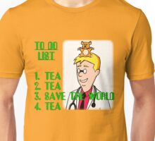 Tea, Tea, Save The World, Tea. Unisex T-Shirt