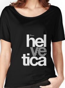 Hel ve tica .... Women's Relaxed Fit T-Shirt