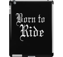 Born to Ride, Motor Bike, Bike, Cycle, Hells Angel, Biker iPad Case/Skin