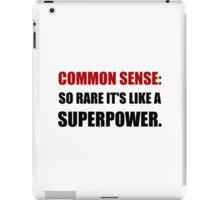 Common Sense Superpower iPad Case/Skin