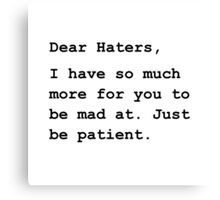 Dear Haters Canvas Print