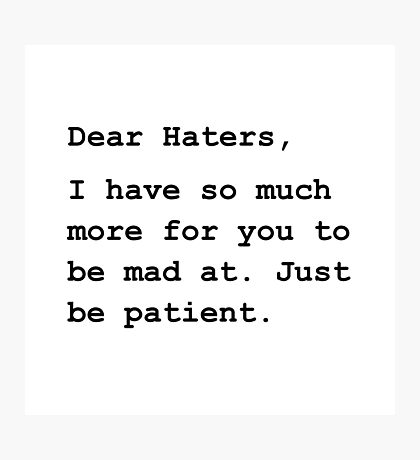 Dear Haters Photographic Print